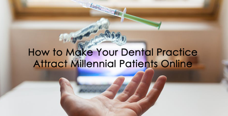 How to Make Your Dental Practice Attract Millennial Patients Online